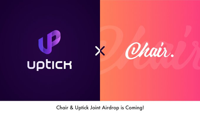 Chair&Uptick Joint Airdrop is Coming