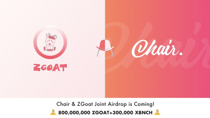 Chair&ZGoat Joint Airdrop is Coming