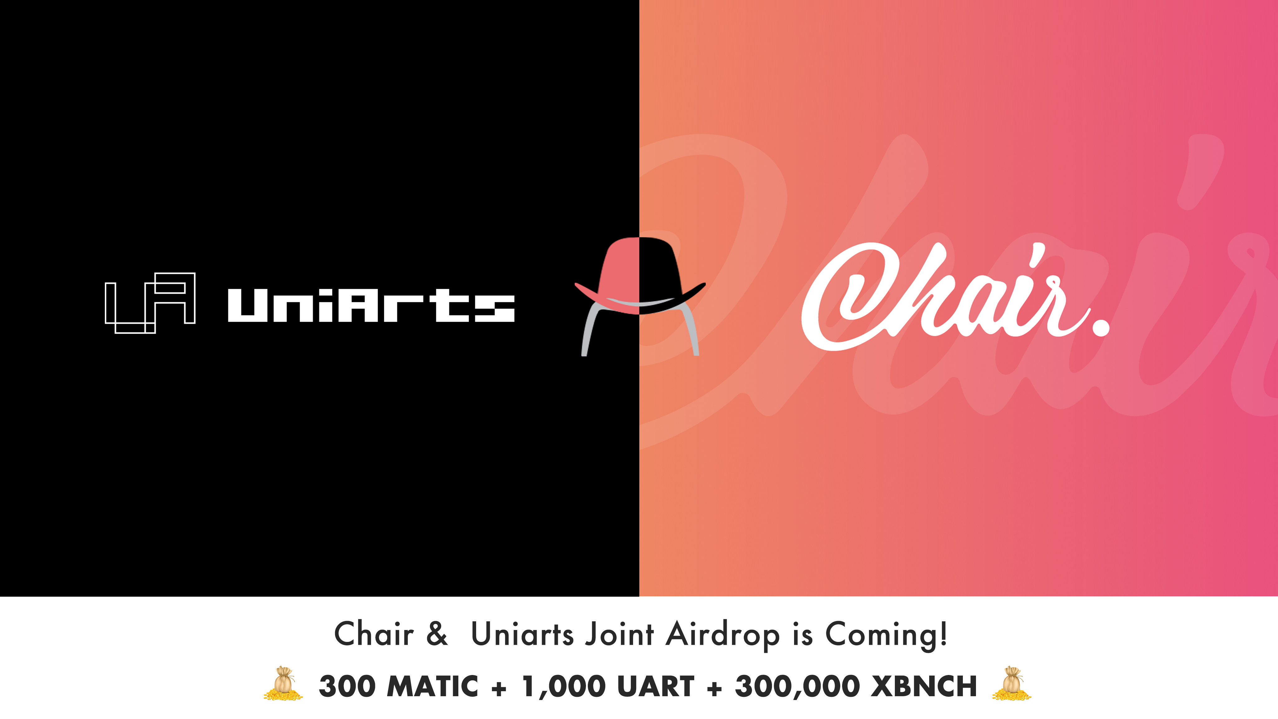 Chair&Uniarts Joint Airdrop Is Coming!